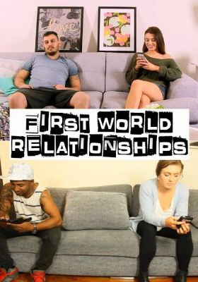 First World Relationships  S2