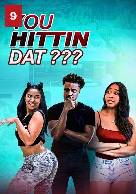 You Hittin Dat?